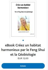 Créez un habitat harmonieux par le Feng Shui et la Géobiologie